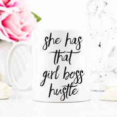 She Has That Girl Boss Hustle Coffee Cup | Inspirational Mug | Hustle Mug | Motivational Coffee Mug | Christmas | Birthday | Mother's Day