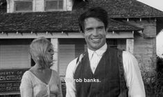 """-We rob banks! "" (Bonnie and Clyde)"