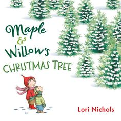 Lori Nichols's delightful book celebrates the bond of two nature-loving sisters, and their ability to find fantastic kid-powered solutions to any problem—and it will give allergy sufferers an extra reason to celebrate.   Maple and Willow love trees—and now they are getting their first real Christmas tree. It is going to be the best Christmas …
