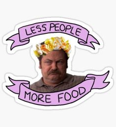 And Recreation Stickers More Ron Swanson and less other people. -- Parks and Recreation.More Ron Swanson and less other people. -- Parks and Recreation. Parks And Recreation, Parks And Recs, Nick Miller, Ron Swanson, Education Humor, Comedy Central, Best Shows Ever, Movies And Tv Shows, I Laughed