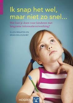 Ik snap het wel, maar niet zo snel - Wat kun je doen voor kinderen met langzame informatieverwerking?