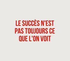 """""""Le succès n'est pas toujours ce que l'on voit"""" Motivation, Posts, Motivational Quotes, Entrepreneurship, Tips, Messages, Inspiration"""