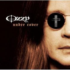 """""""Under Cover"""" is the studio album by OZZY OSBOURNE. The album consists entirely of cover songs. It was released on November 80s Music, Rock Music, Ozzy Osbourne Albums, Ozzy Osbourne Crazy Train, Birmingham, Sunshine Of Your Love, We Will Rock You, Wedding Music, Types Of Music"""