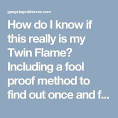 How do I know if this really is my Twin Flame? Including a fool proof method to find out once and for all - Gangsta Goddesses