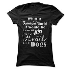Hearts Like Dogs...T-Shirt or Hoodie click to see here>> www.sunfrogshirts.com/Hearts-Like-Dogs-Ladies.html?3618&PinDNs