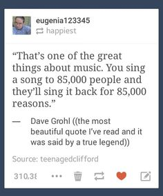 Dave Grohl is the best. He was in one of THE BEST bands ever, and now he's on his own band. He doesn't do, and hasn't ever done, drugs, he's just an overall great person. (Plus he knew Kurt cobain, that's a huge plus.)