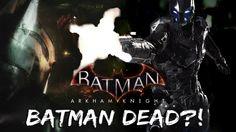 Batman Arkham Knight: Batman's Death Confirmed?!