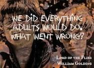 lord of the flies quote What went wrong is the example you followed.