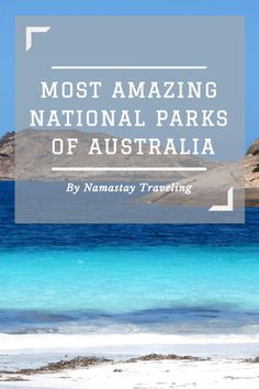 The land down under on your bucket list? Check out these amazing Australian national parks that are unlike anywhere else on earth!