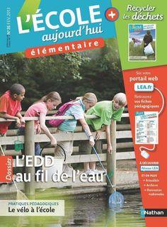 L'EDD au fil de l'eau. Cahier spécial Recycler les déchets L'Ecole aujourd'hui. Elémentaire 35 (2013)