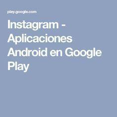 Instagram - Aplicaciones Android en Google Play
