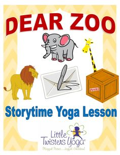 "Written by a professional children's yoga teacher, this lesson is the perfect zoo-themed yoga and creative movement companion to the classic book ""Dear Zoo"" By Rod Campbell, and is appropriate for even the youngest of students. (Pre-K- 1st Grade). Students will love retelling this sweet story through fun poses of their favorite animals: Elephant, Giraffe, Lion, Camel, Snake, Monkey, Frog, Dog www.LittleTwistersYoga.com"