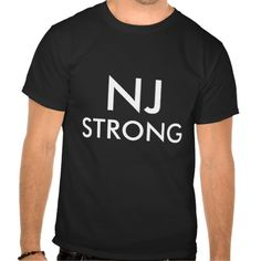Wear your NJ Strong tshirt proudly! This mens tee comes in a variety of colors.