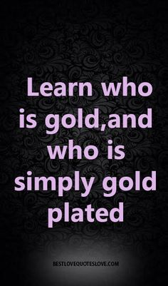 Learn who is gold,and who is simply gold plated