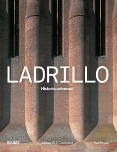 Ladrillo : historia universal / James W.P. Campbell, Will Pryce http://fama.us.es/record=b2728452~S5*spi#