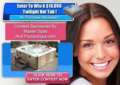 Visit PoolAndSpa.com To Enter To Win A Twilight Hot Tub By Master Spas!!        Here is link to enter:  http://www.poolandspa.com/page4002.htm