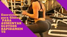 Exercicios para Gluteos  PARA AUMENTAR GLUTEOS RAPIDAMENTE  - Exercicios...