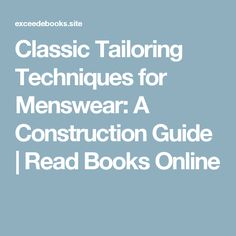 Classic Tailoring Techniques for Menswear: A Construction Guide | Read Books Online