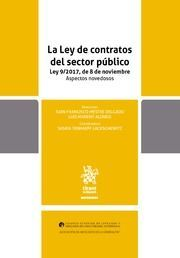 La Ley de Contratos del Sector Público, Ley 9/2017, de 8 de noviembre : aspectos novedosos / directores, Juan Francisco Mestre Delgado, Luis Manent Alonso. - 2018