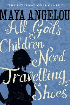 All God's Children Need Traveling Shoes, by Maya Angelou I Love Books, New Books, Good Books, Books To Read, Library Books, Reading Lists, Book Lists, Book Club List, African American Authors