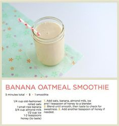 Banana oatmeal smoothie - breakfast idea. Add protein and maybe a little peanut butter.