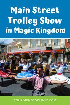 Main Street Trolley Show in Magic Kingdom