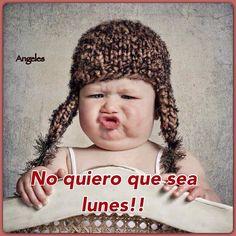 Lunes imagen #4363 - No quiero que sea lunes!! - Imágenes y fotos con frases para facebook, whatsapp y twitter.