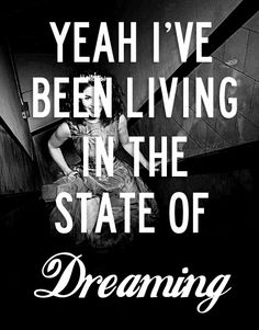 the state of dreaming <3.