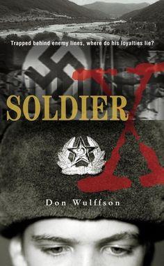Soldier X by Don Wulffson - World War II, boy soldier, Eastern Europe, killing fields
