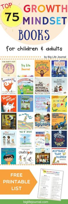 A list of 75 top growth mindset books for children and adults to help build resilience confidence grit positive thinking learning from mistakes and more. Growth Mindset Book, Growth Mindset For Kids, Growth Mindset Activities, Social Emotional Learning, Social Skills, Learning Skills, Leader In Me, Life Journal, Character Education