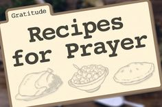 It's easy to get caught up in the preparation for Thanksgiving dinner, but let's not forget the spiritual side to this important day for giving thanks. This year, add prayer to your Thanksgiving prep routine...