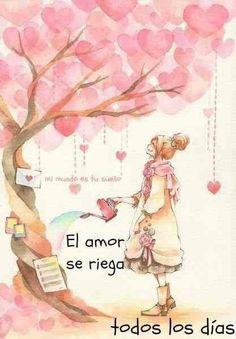 El amor se riega todos los dias...