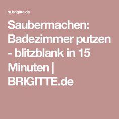 Helpful and clever tips  Saubermachen: Badezimmer putzen - blitzblank in 15 Minuten | BRIGITTE.de