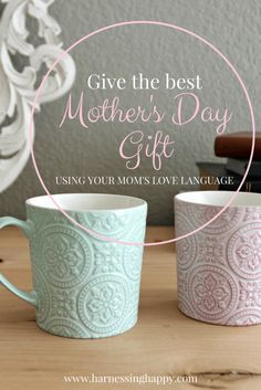 Give The Best Mothers Day Gift Using 5 Love Languages