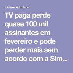 TV paga perde quase 100 mil assinantes em fevereiro e pode perder mais sem acordo com a Simba
