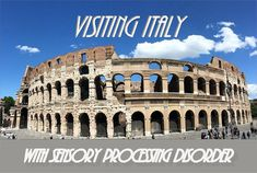Visiting Italy with Sensory Processing Disorder
