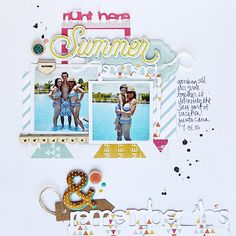 #papercrafting #scrapbook #layout - my day-to-day life: Summer Snapshots