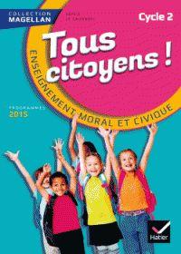 Tous citoyens ! Cycle 2 [CP, CE1, CE2] : enseignement  moral et civique. Nouveaux programmes 2015 / Sophie Le Callennec, Emilie François, Yann Yvinec. http://buweb.univ-orleans.fr/ipac20/ipac.jsp?session=14430MA466P37.304&menu=search&aspect=subtab66&npp=10&ipp=25&spp=20&profile=scd&ri=3&source=~%21la_source&index=.IN&term=9782218988370&x=0&y=0&aspect=subtab66