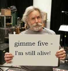 And Bob Weir is back at it! He will survive! Grateful Dead Shows, Bob Weir, Dead And Company, Go To High School, Hippie Love, Love You, Let It Be, Forever Grateful, Cool Bands