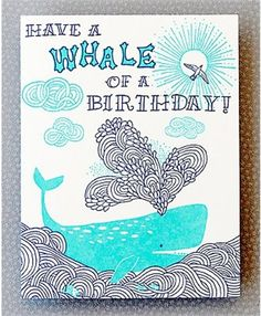 super cute letterpress cards: Whale Of A Birthday by Hello! Lucky: from Modern Paper Goods
