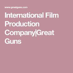 International Film Production Company|Great Guns