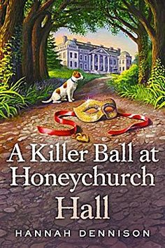 Hannah's latest book in her wonderful Honeychurch Hall series, A Killer Ball at Honeychurch Hall.