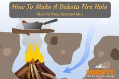 How to make a dakota fire hole                                                                                                                                                                                 More