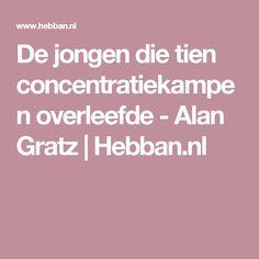 De jongen die tien concentratiekampen overleefde - Alan Gratz | Hebban.nl