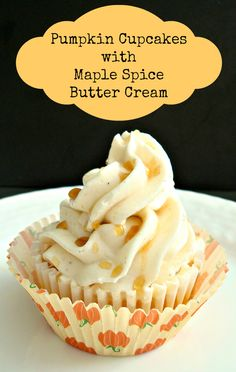 Pumpkin Cupcakes with Maple Spice Butter Cream