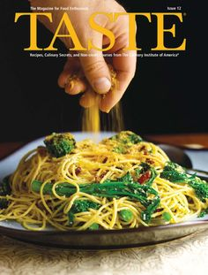 Taste Issue 12  Recipes, culinary secrets, and non-credit courses from The Culinary Institute of America
