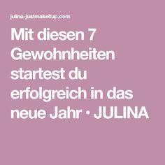 Mit diesen 7 Gewohnheiten startest du erfolgreich in das neue Jahr • JULINA
