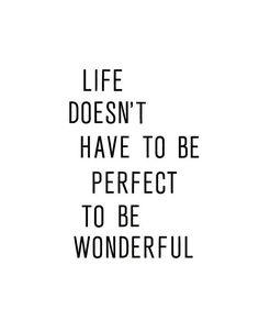 Make it perfect, Dream big, Do adventure..