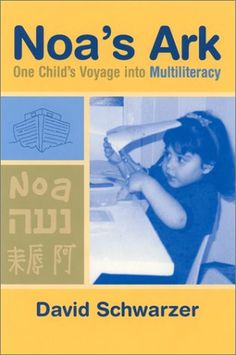 Noa's Ark: One Child's Voyage into Multiliteracy - from Thuli