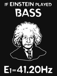 """""""If Einstein Played Bass"""" by Samuel Sheats on Redbubble. #einstein #bass #bassguitar #music #humor #nerd"""